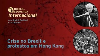 [PODCAST] Internacional - Crise no Brexit e protestos em Hong Kong