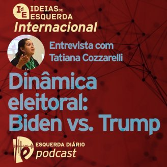 Podcast Internacional - Dinâmica eleitoral: Biden vs. Trump
