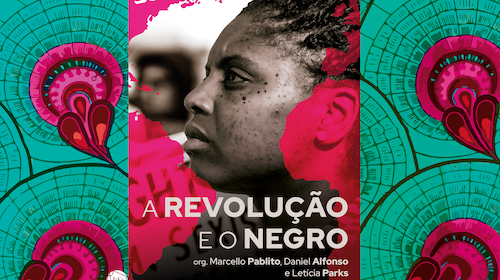 """PRÉ-LANÇAMENTO: segunda edição de """"A revolução e o negro""""! Confira a agenda de lançamentos"""