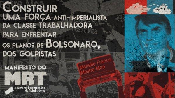 Construir uma força anti-imperialista da classe trabalhadora para enfrentar os planos de Bolsonaro, dos golpistas e do autoritarismo judiciário