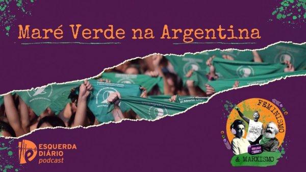 [PODCAST] 046 Feminismo e Marxismo - Maré verde na Argentina
