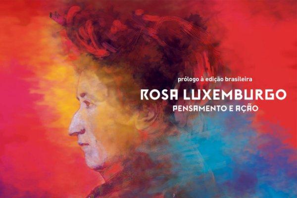 PRÓLOGO   Rosa Luxemburgo: pensamento e ação