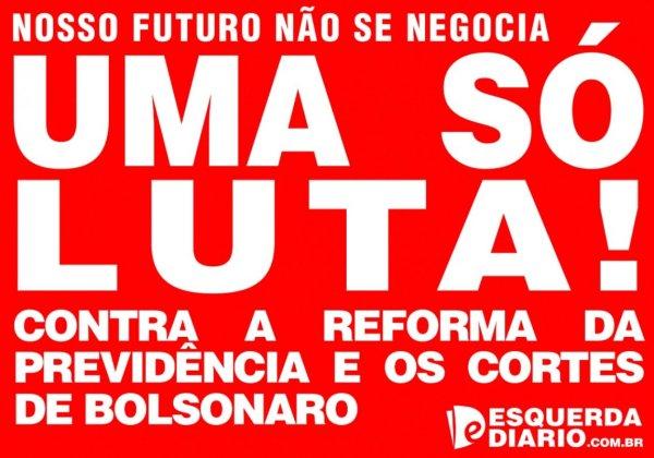 Nossa unidade pode derrotar a reforma da previdência e os cortes de Bolsonaro