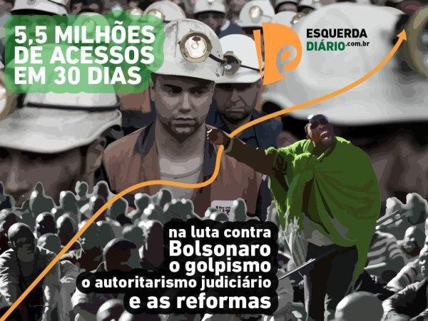 5,5 milhões de acessos: Esquerda Diário batalha por uma força militante socialista contra Bolsonaro e os ajustes